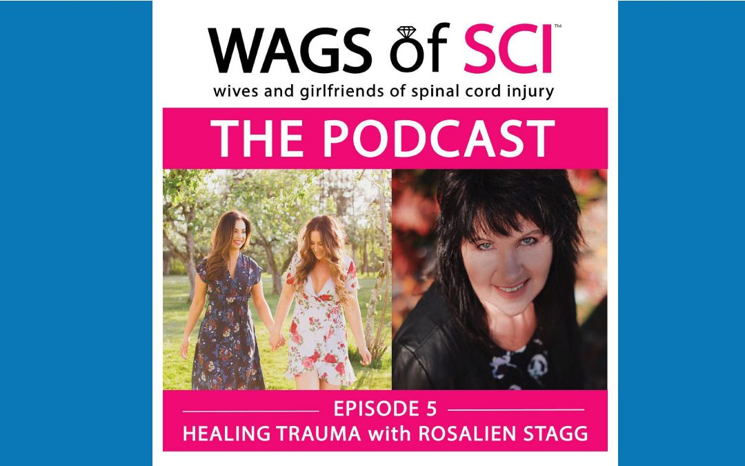WAGS of SCI Podcast: Healing Trauma with Rosalien Stagg