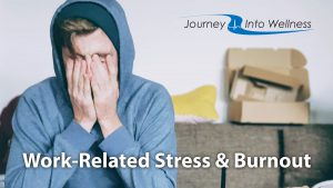 Work-related stress and burnout