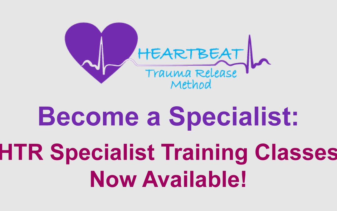 Advance your career: Become an HeartBeat Trauma Release Specialist