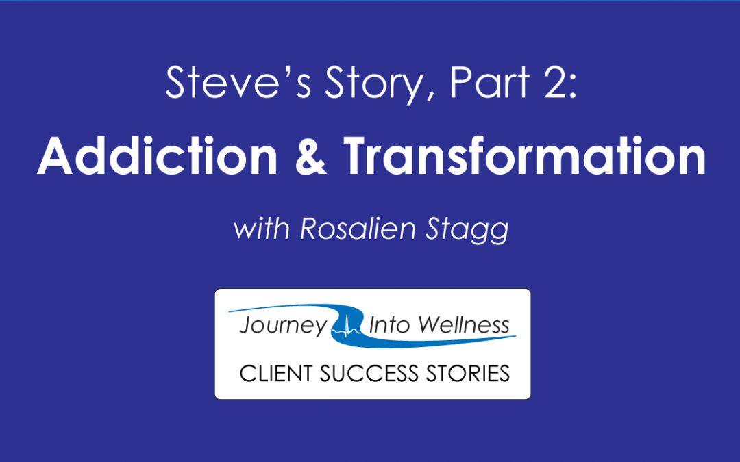 Client Testimonials: Steve's Story, Part 2