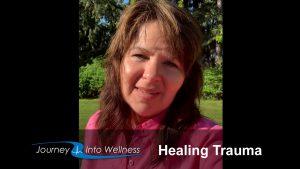 Healing your trauma at journeyintowellness.com